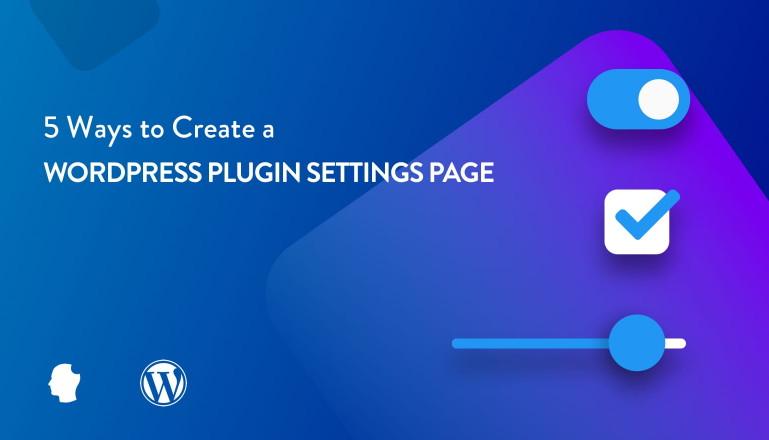 【站长工具】创建WordPress插件设置页面的5种方法
